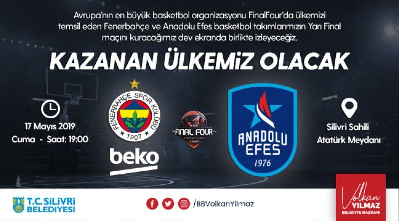 SİLİVRİ'DE FİNAL FOUR HEYECANI!